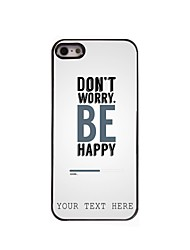 Personalized Phone Case - Don't Worry Design Metal Case for iPhone 5/5S