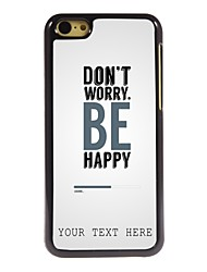 Personalized Phone Case - Don't Worry Design Metal Case for iPhone 5C