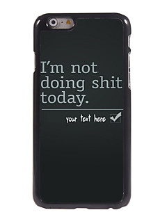 "Personalized Case I'm not Doing Shit Design Metal Case for iPhone 6 (4.7"")"